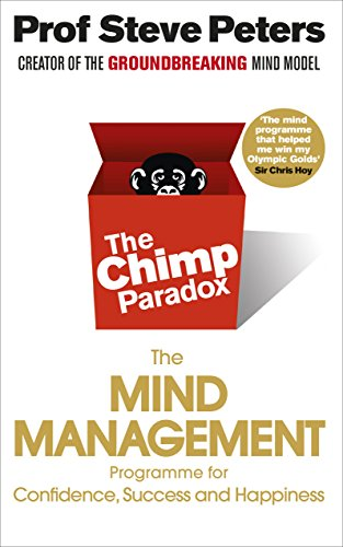 9780091935580: The Chimp Paradox: The Acclaimed Mind Management Programme to Help You Achieve Success, Confidence and Happiness