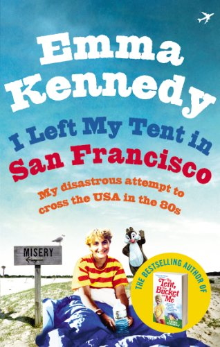 9780091935962: I Left My Tent in San Francisco: My Disastrous Attempt to Cross the USA in the 80s