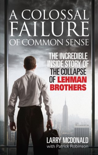 9780091936150: A Colossal Failure of Common Sense: The Incredible Inside Story of the Collapse of Lehman Brothers