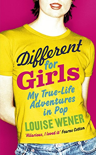9780091936518: Different for Girls: A girl's own true-life adventures in pop