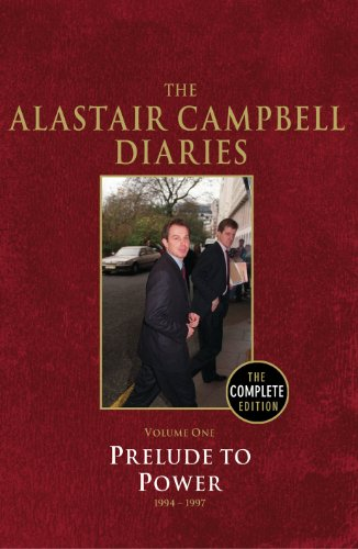 9780091937027: The Alastair Campbell Diaries: Volume One: Prelude to Power 1994-1997