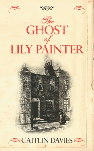 9780091937034: The Ghost of Lily Painter