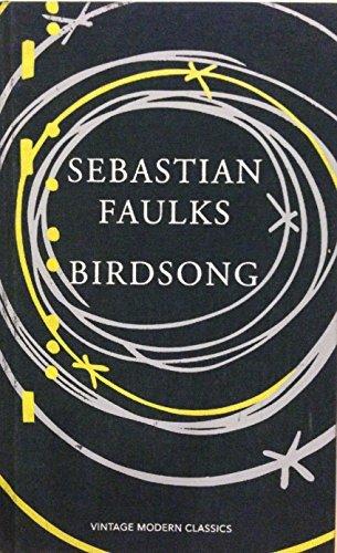 9780091937270: Birdsong by Sebastian Faulks (Vintage Modern Classics 1st Edition)