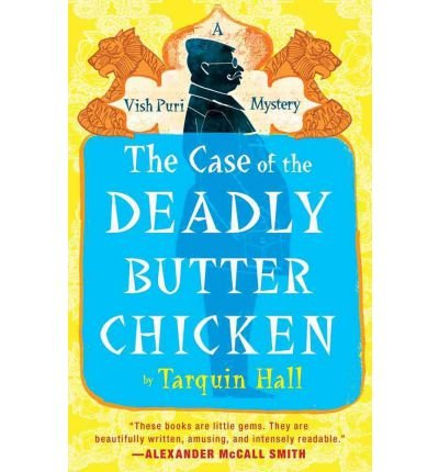 9780091937409: [(The Case of the Deadly Butter Chicken: A Vish Puri Mystery)] [Author: Tarquin Hall] published on (July, 2012)