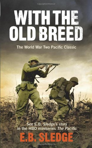 With the Old Breed: At Pelelui and Okinawa: Sledge, E. B.
