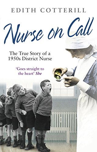 9780091937560: Nurse on Call: The True Story of a 1950's District Nurse