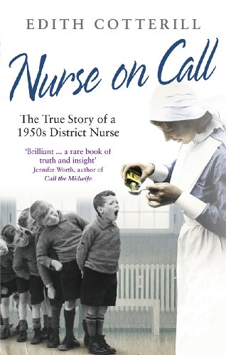 9780091937560: Nurse On Call: The True Story of a 1950s District Nurse