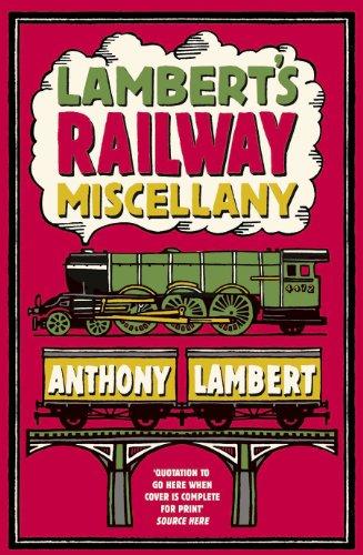 9780091937713: Lambert's Railway Miscellany