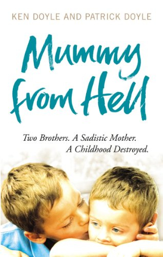 9780091937942: Mummy from Hell: Two Brothers. A Sadistic Mother. A Childhood Destroyed.