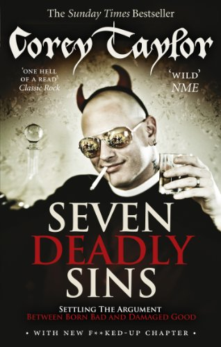 9780091938468: Seven Deadly Sins: Settling the Argument Between Born Bad and Damaged Good. Corey Taylor