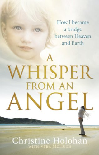 9780091938505: A Whisper from an Angel: How I Became a Bridge Between Heaven and Earth