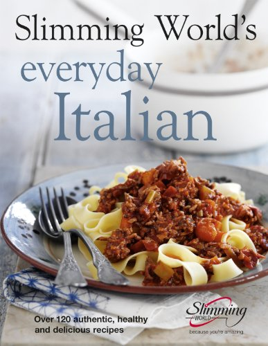 Slimming World's Everyday Italian: Over 120 Fresh, Healthy and Delicious Recipes (0091938635) by Slimming World