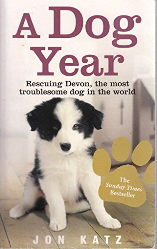 9780091938680: A Dog Year : Rescuing Devon, The Most Troublesome Dog In The World