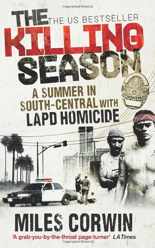 9780091938925: The Killing Season: A Summer in South-Central with LAPD Homicide