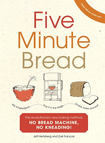 9780091938949: Five Minute Bread: The revolutionary new baking method: no bread machine, no kneading!