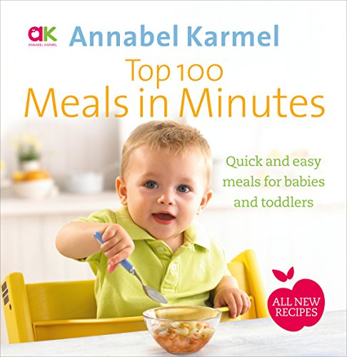 9780091939007: Top 100 Meals in Minutes: All New Quick and Easy Meals for Babies and Toddlers