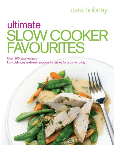 9780091939205: Ultimate Slow Cooker Favourites: Over 100 easy and delicious recipes