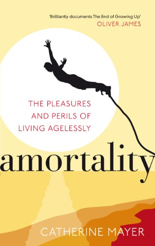 9780091939366: Amortality: The Pleasures and Perils of Living Agelessly