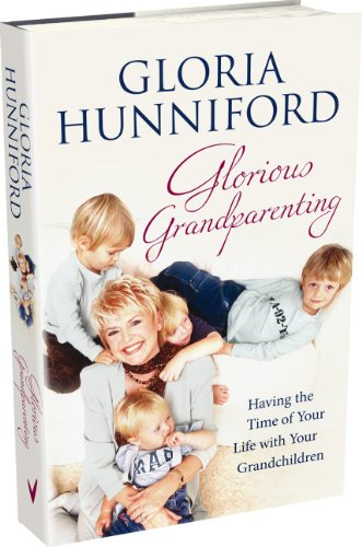 9780091939397: Glorious Grandparenting: Having the Time of Your Life with Your Grandchildren