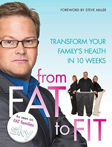 9780091939472: From Fat to Fit: The Simple Way to Transform Your Family's Health