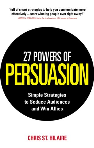 9780091939649: 27 Powers of Persuasion: Simple Strategies to Seduce Audiences and Win Allies