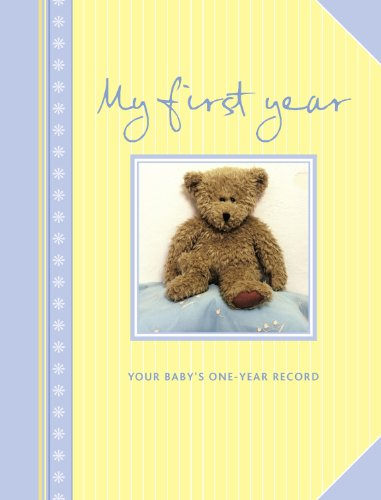 9780091939861: My First Year: Your baby's one-year record (Baby Record Book)