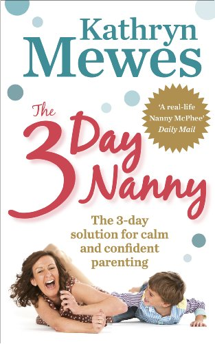 9780091939939: The 3-Day Nanny: Simple 3-Day Solutions for Sleeping, Eating, Potty Training and Behaviour Challenges