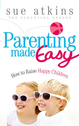 9780091940041: Parenting Made Easy: How to Raise Happy Children