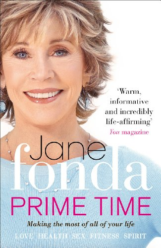 9780091940072: Prime Time: Love, Health, Sex, Fitness, Friendship, Spirit; Making the Most of All of Your Life