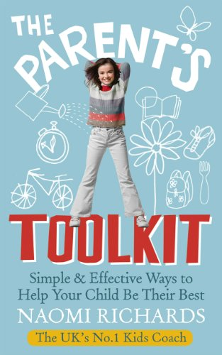 9780091940157: The Parent's Toolkit: Simple & Effective Ways to Help Your Child Be Their Best