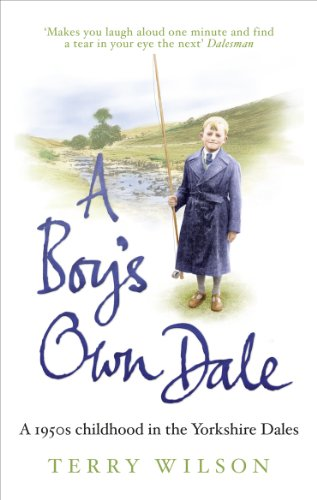 9780091940218: A Boy's Own Dale: A 1950s Childhood in the Yorkshire Dales