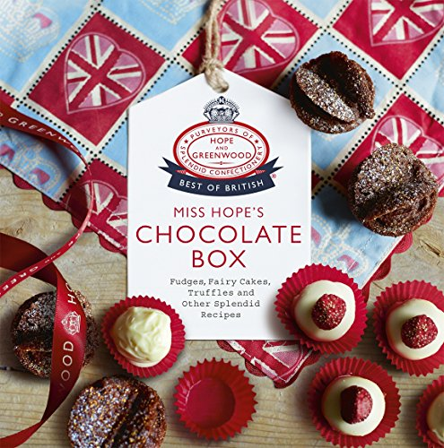 9780091940393: Miss Hope's Chocolate Box: Fudges, Fairy Cakes, Truffles and Other Splendid Recipes