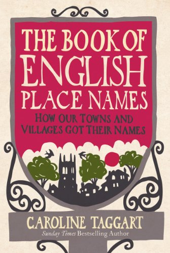 9780091940430: The Book of English Place Names: How Our Towns and Villages Got Their Names