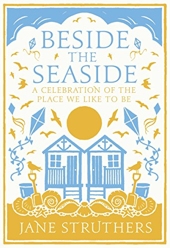 9780091940546: Beside the Seaside: A Celebration of the Place We Like to Be