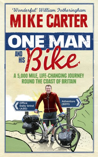 9780091940553: One Man and His Bike: A 5,000 Mile, Life-Changing Journey Round the Coast of Britain
