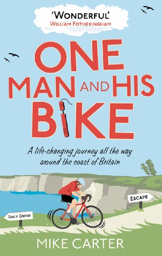 9780091940560: One Man and His Bike: A Life-changing Journey All the Way Around the Coast of Britain