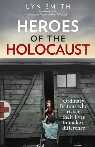 9780091940676: Heroes of the Holocaust: Ordinary Britons who risked their lives to make a difference