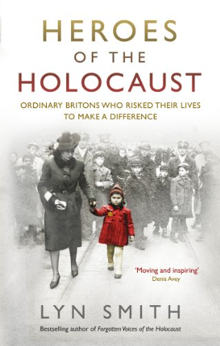 9780091940683: Heroes of the Holocaust: Ordinary Britons who risked their lives to make a difference