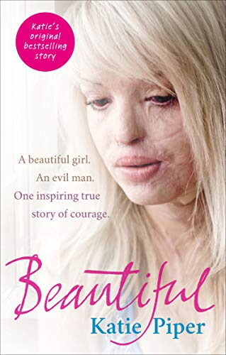 9780091940768: Beautiful: A beautiful girl. An evil man. One inspiring true story of courage