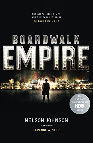 9780091941246: Boardwalk Empire: The Birth, High Times and the Corruption of Atlantic City