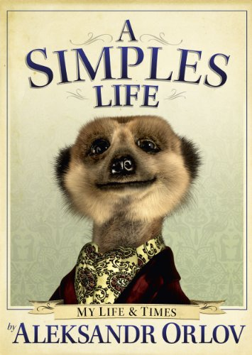 9780091941277: A Simples Life: The Life and Times of Aleksandr Orlov (Includes Poster)