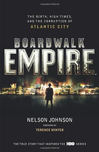 9780091941321: Boardwalk Empire: The Birth, High Times and the Corruption of Atlantic City