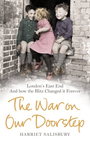 9780091941505: The War on our Doorstep: London's East End and how the Blitz Changed it Forever