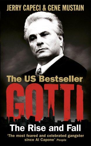 9780091943172: Gotti: The Rise and Fall
