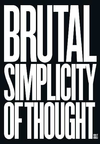 9780091943318: Brutal Simplicity of Thought: How It Changed the World
