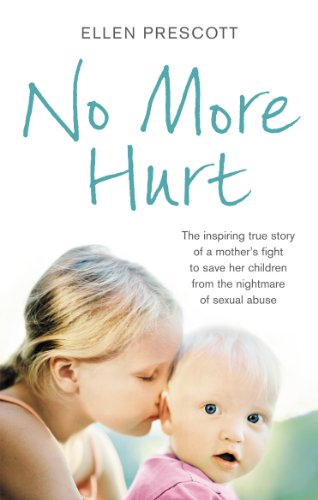 9780091943332: No More Hurt: The inspiring true story of a mother's fight to save her children from the nightmare sexual abuse