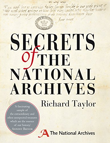 9780091943356: Secrets of the National Archives: The Stories Behind the Letters and Documents of Our Past