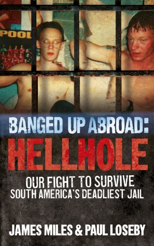 9780091943509: Banged Up Abroad: Hellhole. by James Miles, Paul Loseby