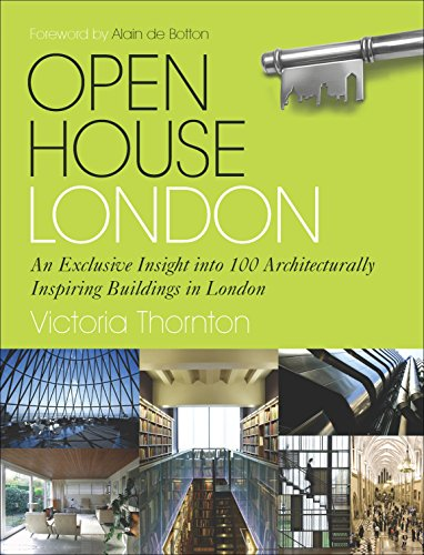 9780091943622: Open House London: An Exclusive Glimpse Inside 100 of the Most Extraordinary Buildings in London