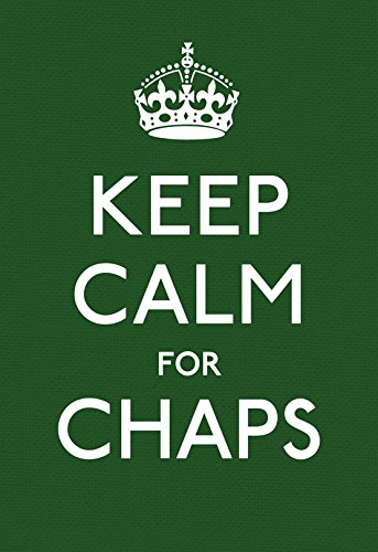 9780091943653: Keep Calm for Chaps: Good Advice for Hard Times (Keep Calm and Carry on)